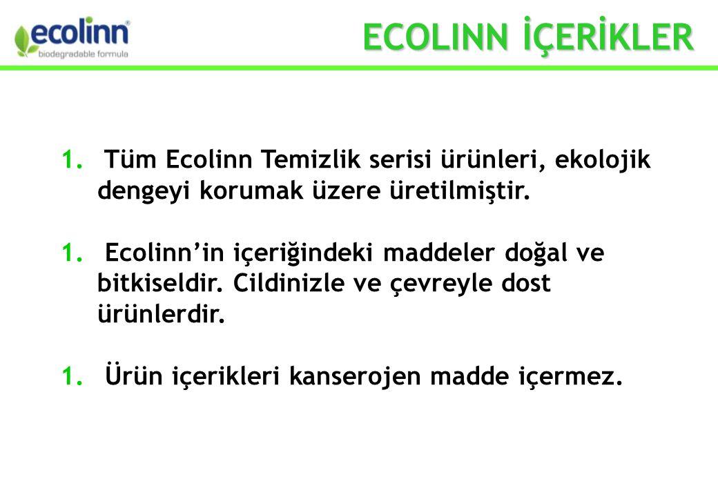 1. Tüm Ecolinn Temizlik serisi ürünleri, ekolojik dengeyi korumak üzere üretilmiştir.
