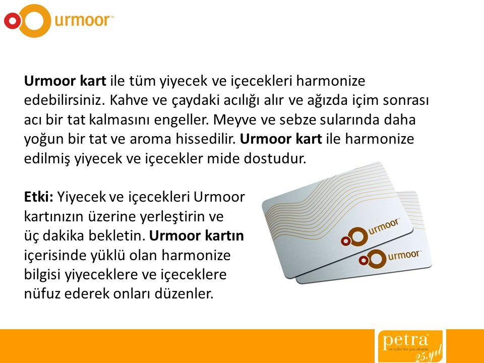 Urmoor kart ile tüm yiyecek ve içecekleri harmonize edebilirsiniz. Kahve ve çaydaki acılığı alır ve ağızda içim sonrası acı bir tat kalmasını engeller