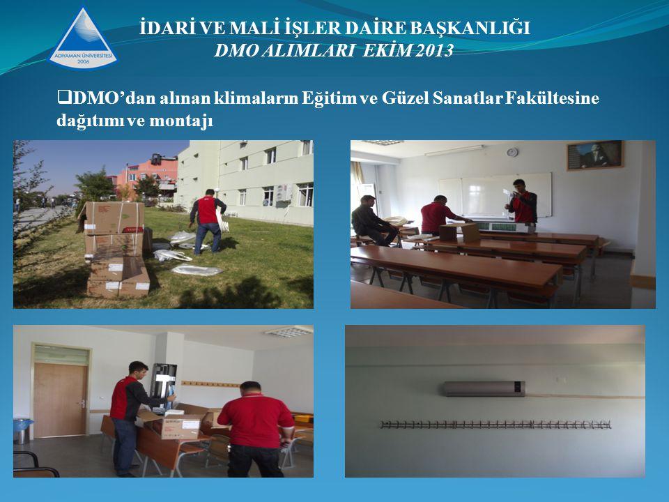 İDARİ VE MALİ İŞLER DAİRE BAŞKANLIĞI DMO ALIMLARI EKİM 2013  DMO'dan alınan klimaların Eğitim ve Güzel Sanatlar Fakültesine dağıtımı ve montajı