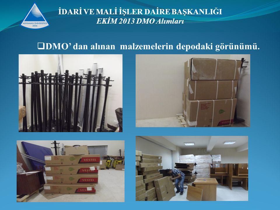 İDARİ VE MALİ İŞLER DAİRE BAŞKANLIĞI EKİM 2013 DMO Alımları  DMO' dan alınan malzemelerin depodaki görünümü.