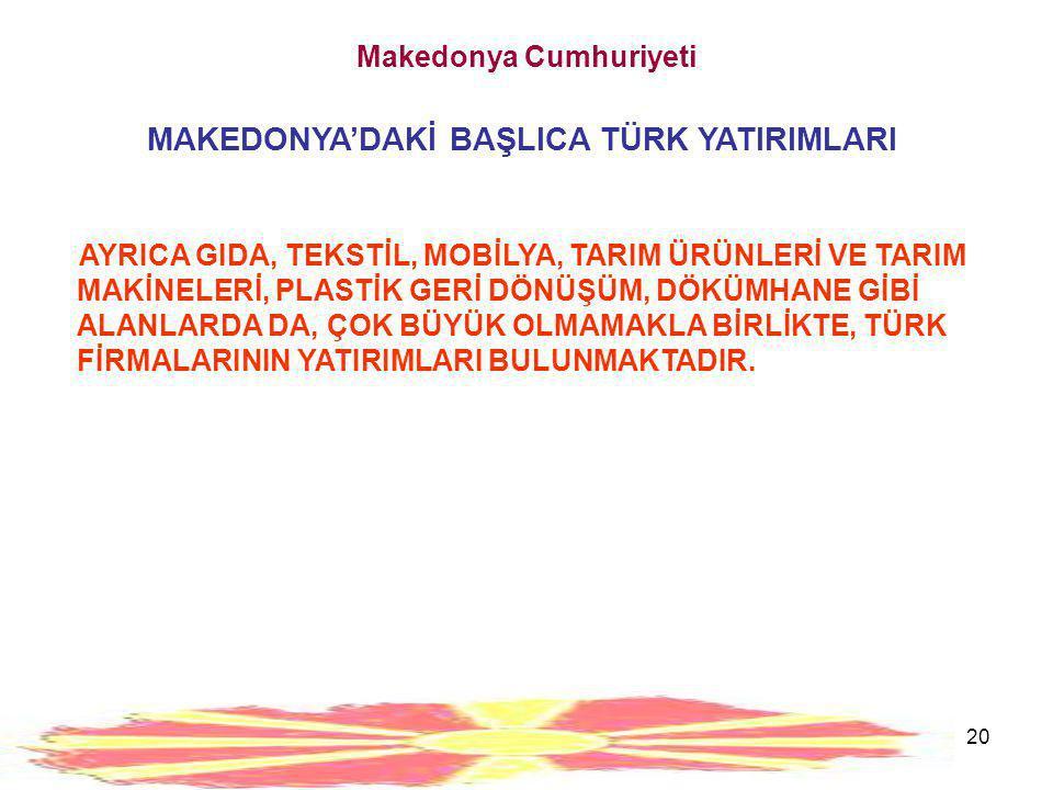 21 Kaynak: Makedonya Devlet İstatistik Kurumu Makedonya Cumhuriyeti MAKEDONYA'NIN TÜRKİYE İLE DIŞ TİCARETİ YIL20072008% Değ.2009% Değ.2010% Değ.