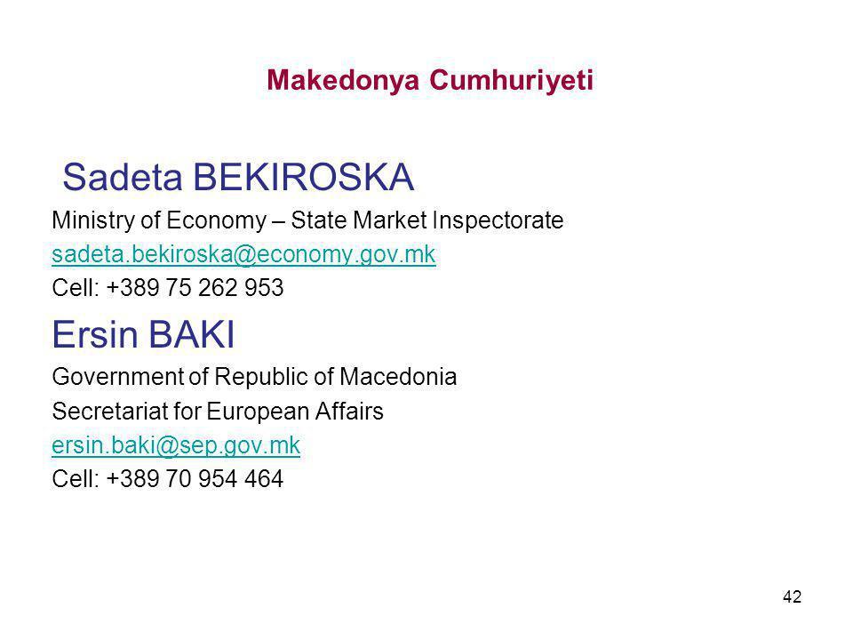 Makedonya Cumhuriyeti Sadeta BEKIROSKA Ministry of Economy – State Market Inspectorate sadeta.bekiroska@economy.gov.mk Cell: +389 75 262 953 Ersin BAK