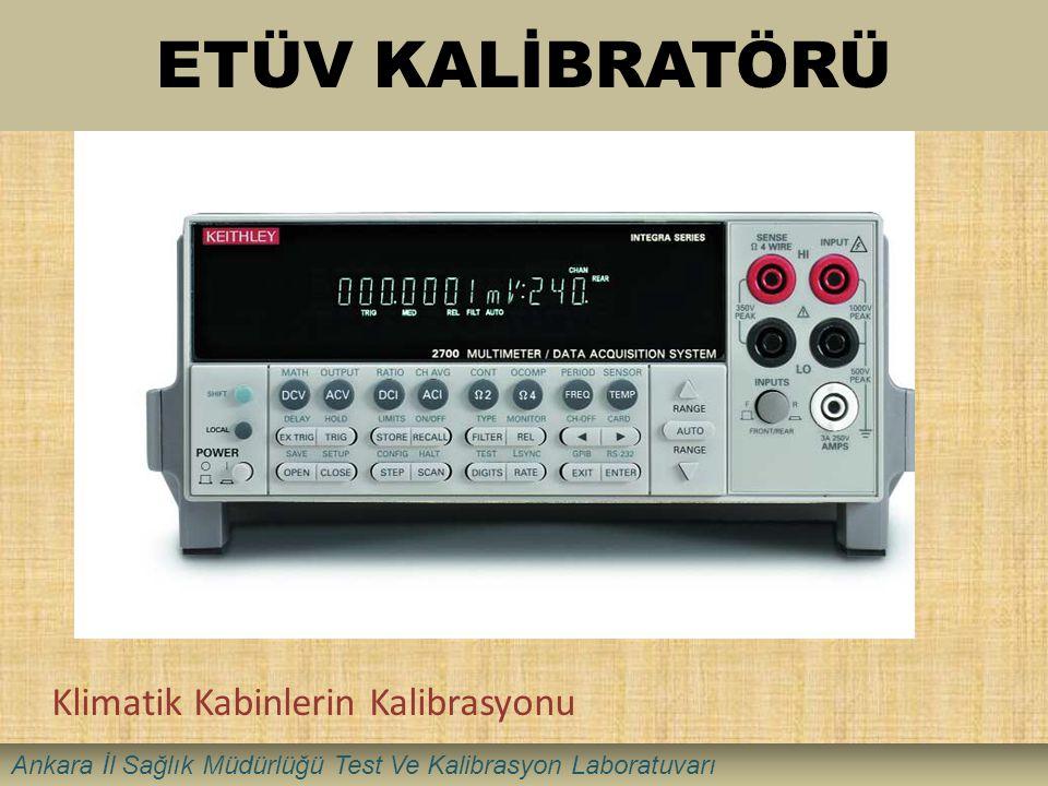 ETÜV KALİBRATÖRÜ Klimatik Kabinlerin Kalibrasyonu Ankara İl Sağlık Müdürlüğü Test Ve Kalibrasyon Laboratuvarı