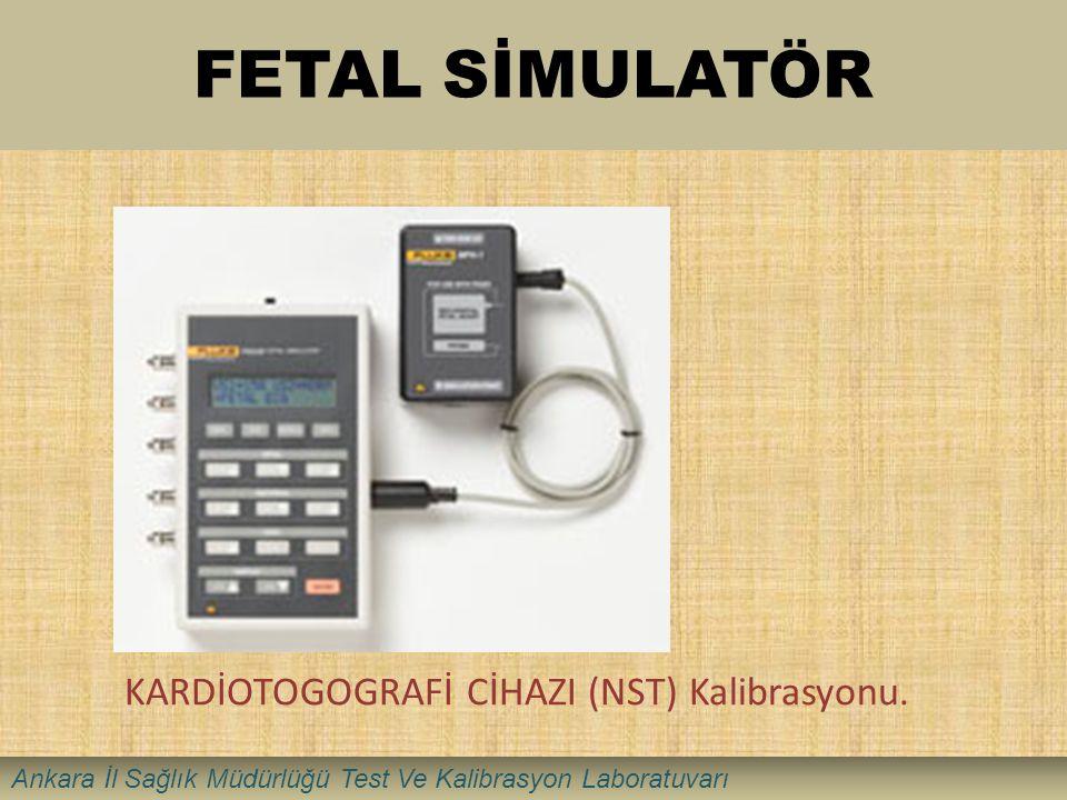 FETAL SİMULATÖR KARDİOTOGOGRAFİ CİHAZI (NST) Kalibrasyonu. Ankara İl Sağlık Müdürlüğü Test Ve Kalibrasyon Laboratuvarı