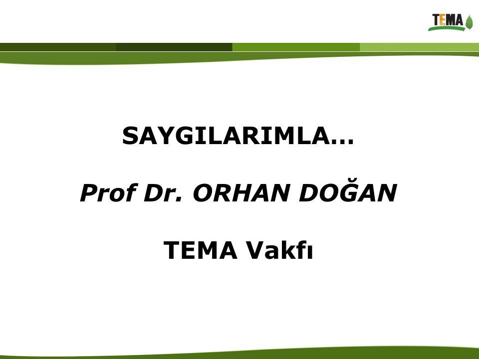 SAYGILARIMLA… Prof Dr. ORHAN DOĞAN TEMA Vakfı