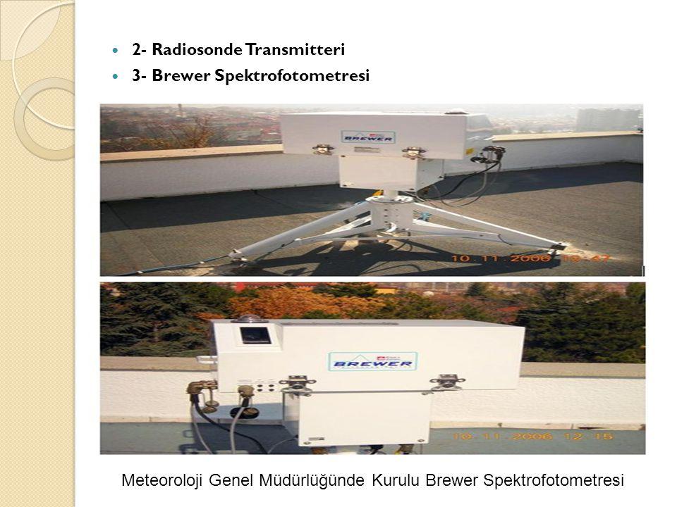  2- Radiosonde Transmitteri  3- Brewer Spektrofotometresi Meteoroloji Genel Müdürlüğünde Kurulu Brewer Spektrofotometresi