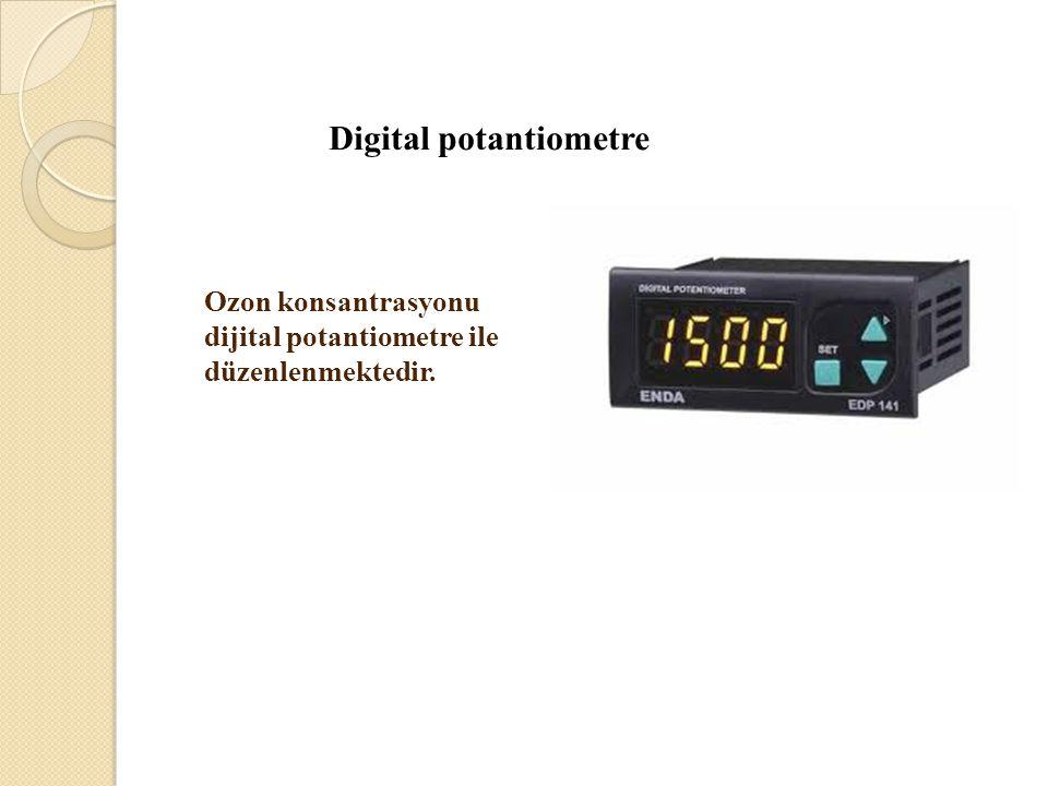 Digital potantiometre Ozon konsantrasyonu dijital potantiometre ile düzenlenmektedir.