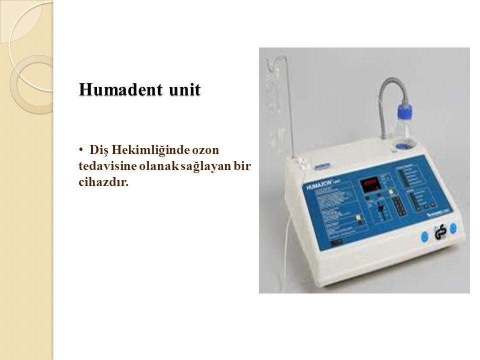 Humadent unit • Diş Hekimliğinde ozon tedavisine olanak sağlayan bir cihazdır.
