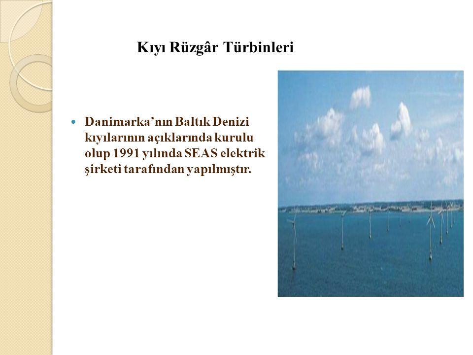 Kıyı Rüzgâr Türbinleri  Danimarka'nın Baltık Denizi kıyılarının açıklarında kurulu olup 1991 yılında SEAS elektrik şirketi tarafından yapılmıştır.