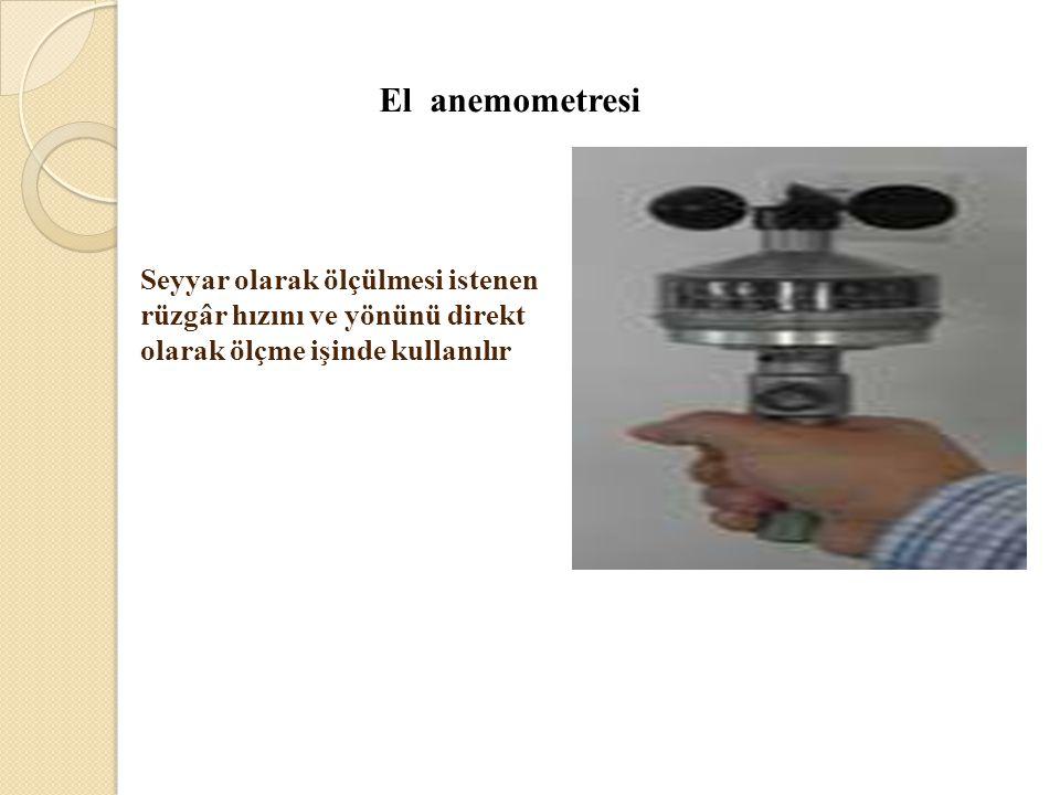 El anemometresi Seyyar olarak ölçülmesi istenen rüzgâr hızını ve yönünü direkt olarak ölçme işinde kullanılır