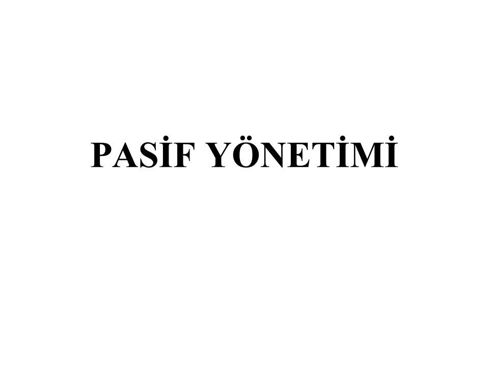 PASİF YÖNETİMİ