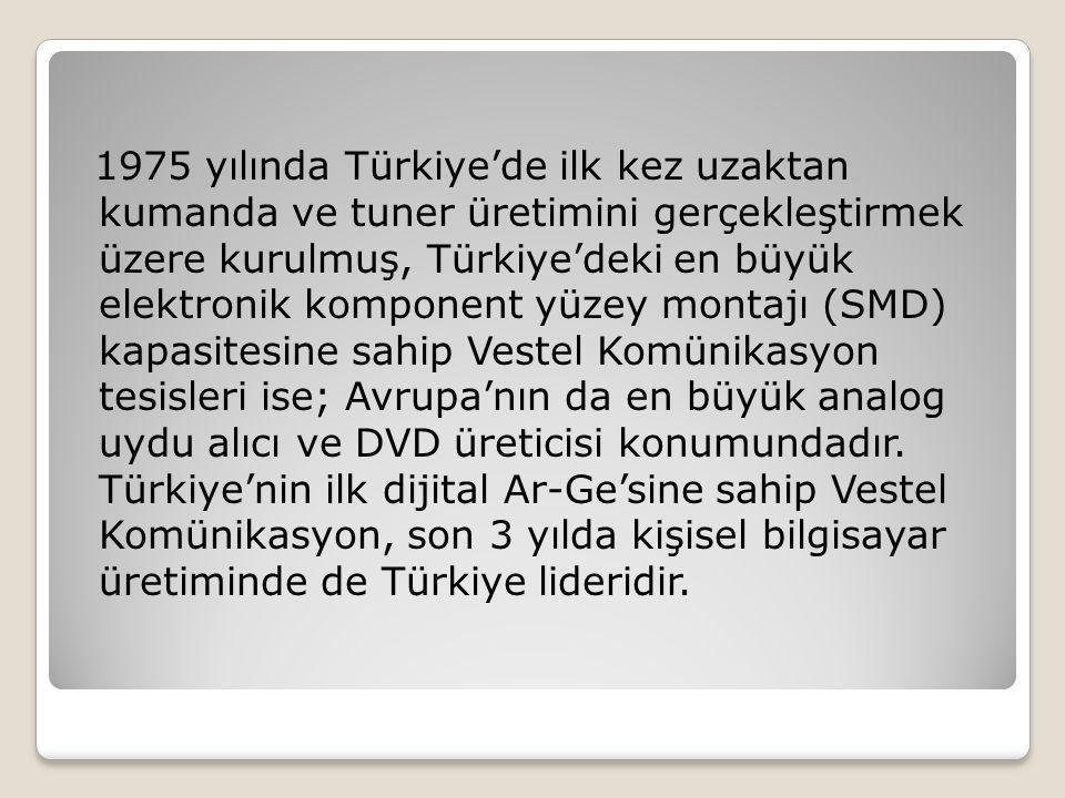 1975 yılında Türkiye'de ilk kez uzaktan kumanda ve tuner üretimini gerçekleştirmek üzere kurulmuş, Türkiye'deki en büyük elektronik komponent yüzey mo