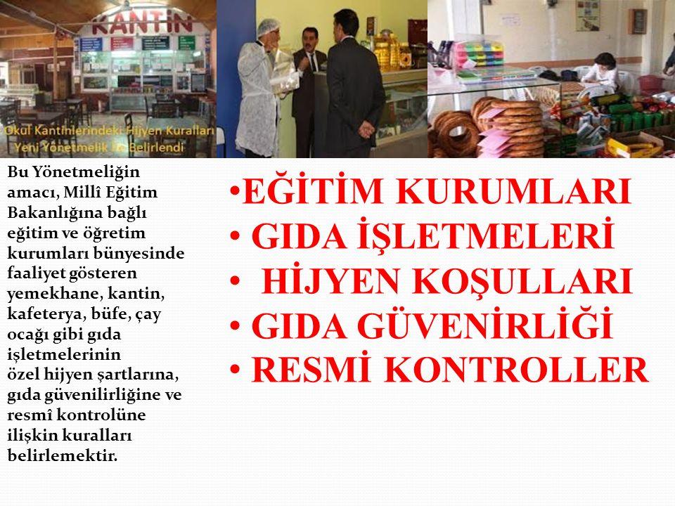 """""""OKUL KANTİNLERİNE DAİR ÖZEL HİJYEN KURALLARI YÖNETMELİĞİ"""