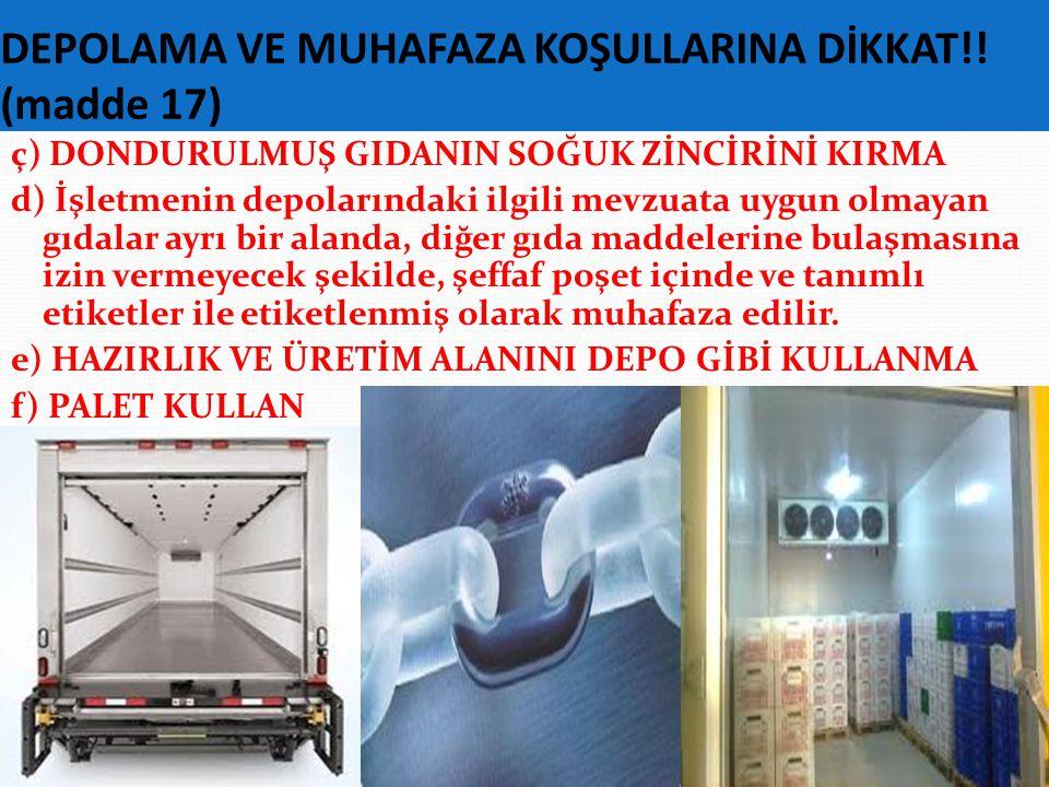 DEPOLAMA VE MUHAFAZA KOŞULLARINA DİKKAT!.