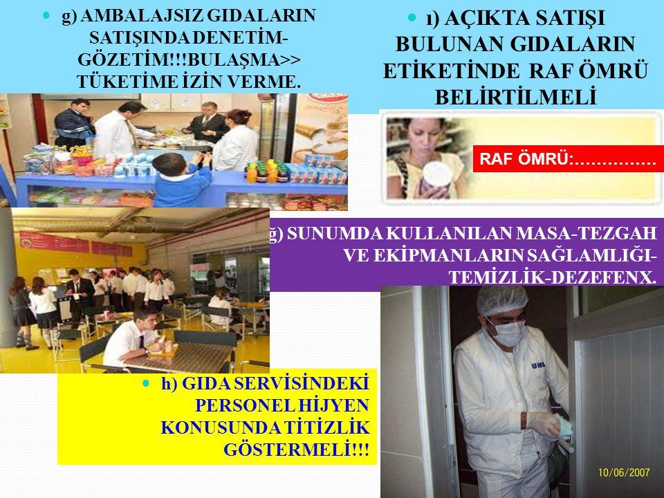  a) GIDALARI AMBALAJIYLA SERGİLEMEYE DİKKAT!!.