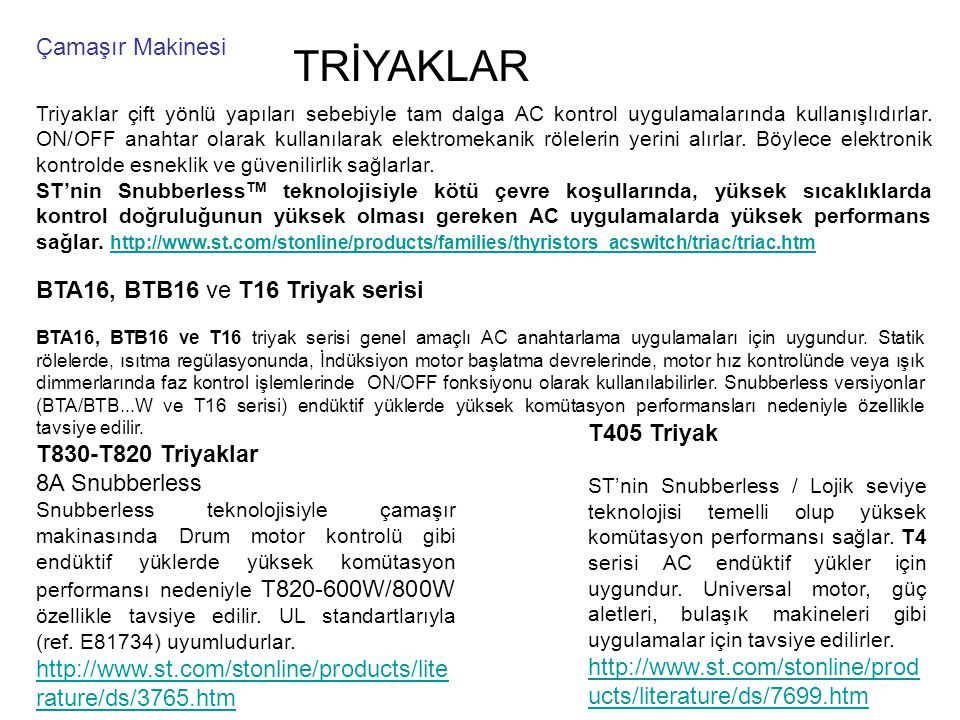 BTA16, BTB16 ve T16 Triyak serisi BTA16, BTB16 ve T16 triyak serisi genel amaçlı AC anahtarlama uygulamaları için uygundur. Statik rölelerde, ısıtma r