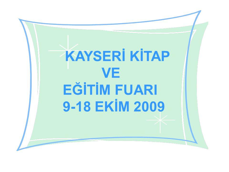 KAYSERİ KİTAP VE EĞİTİM FUARI 9-18 EKİM 2009