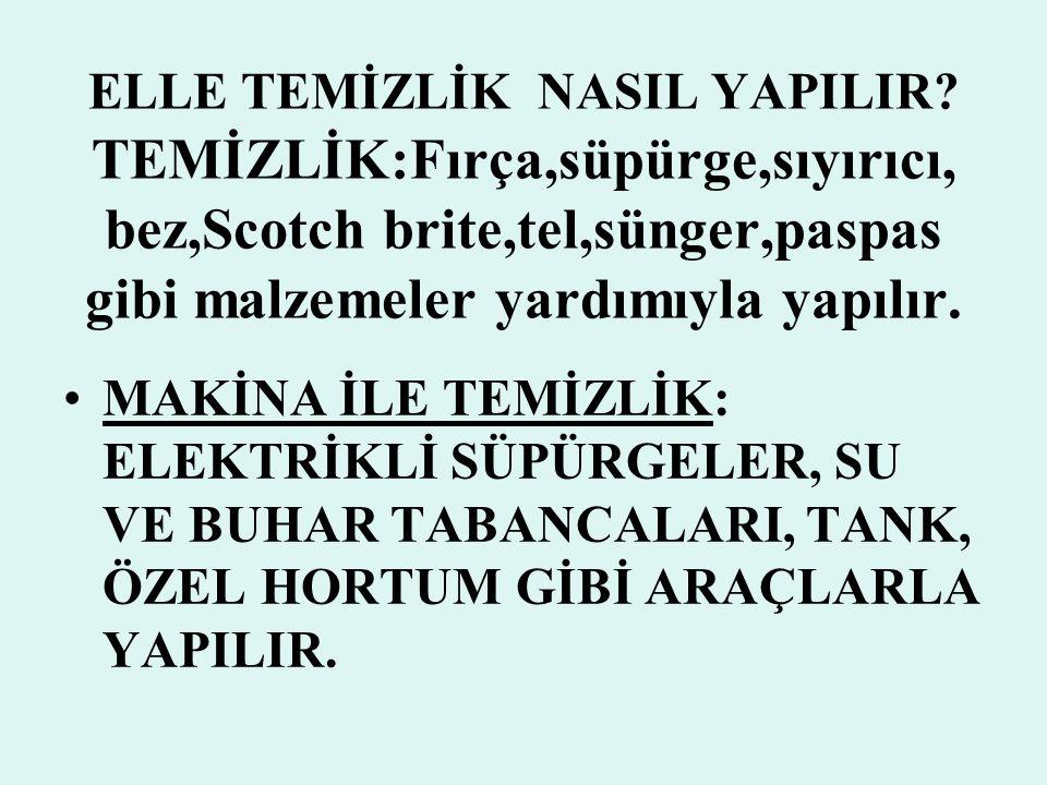 ELLE TEMİZLİK NASIL YAPILIR.