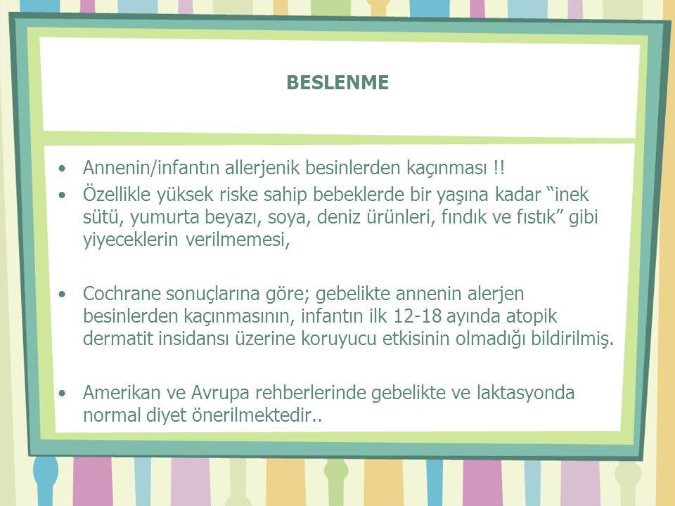 BESLENME •Annenin/infantın allerjenik besinlerden kaçınması !.