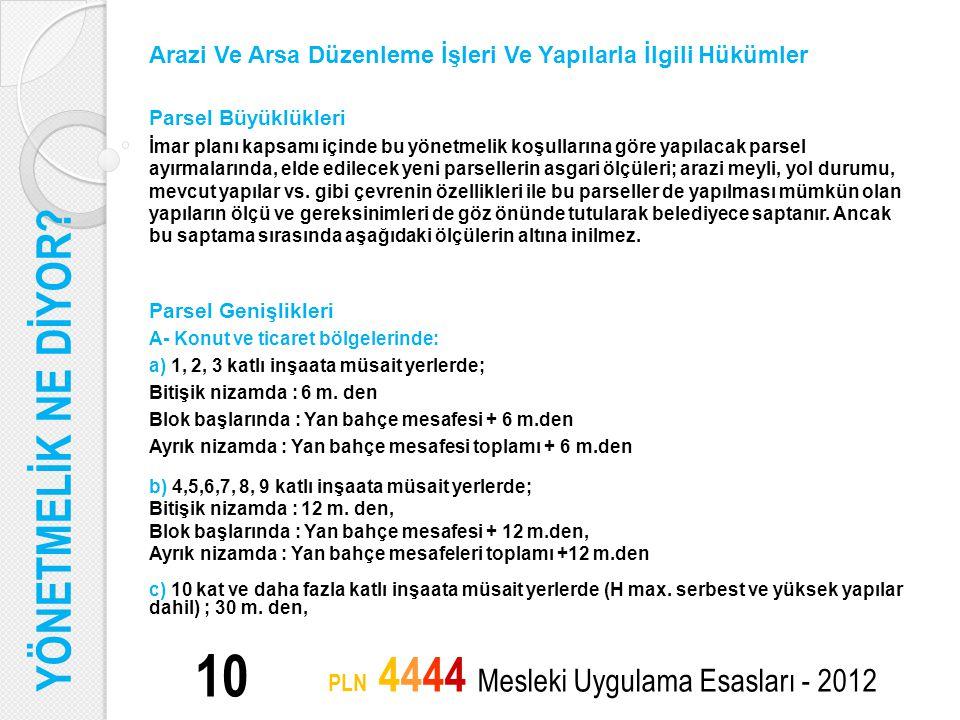 10 PLN 4444 Mesleki Uygulama Esasları - 2012 Arazi Ve Arsa Düzenleme İşleri Ve Yapılarla İlgili Hükümler Parsel Büyüklükleri İmar planı kapsamı içinde