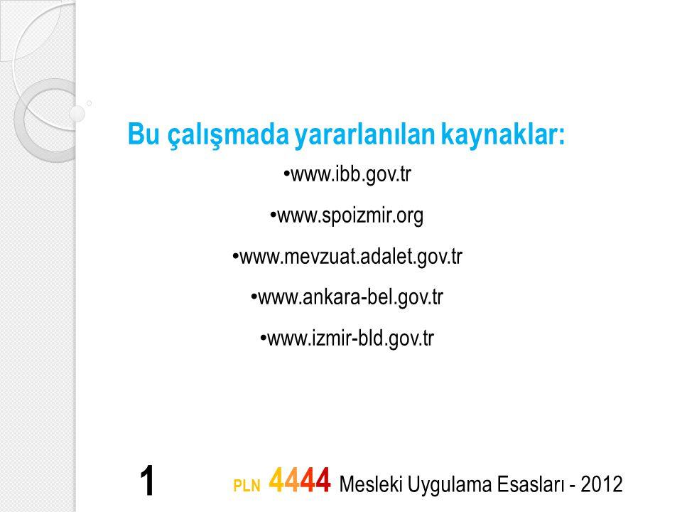 Bu çalışmada yararlanılan kaynaklar: • www.ibb.gov.tr • www.spoizmir.org • www.mevzuat.adalet.gov.tr • www.ankara-bel.gov.tr • www.izmir-bld.gov.tr 1
