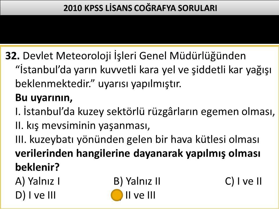 """32. Devlet Meteoroloji İşleri Genel Müdürlüğünden """"İstanbul'da yarın kuvvetli kara yel ve şiddetli kar yağışı beklenmektedir."""" uyarısı yapılmıştır. Bu"""
