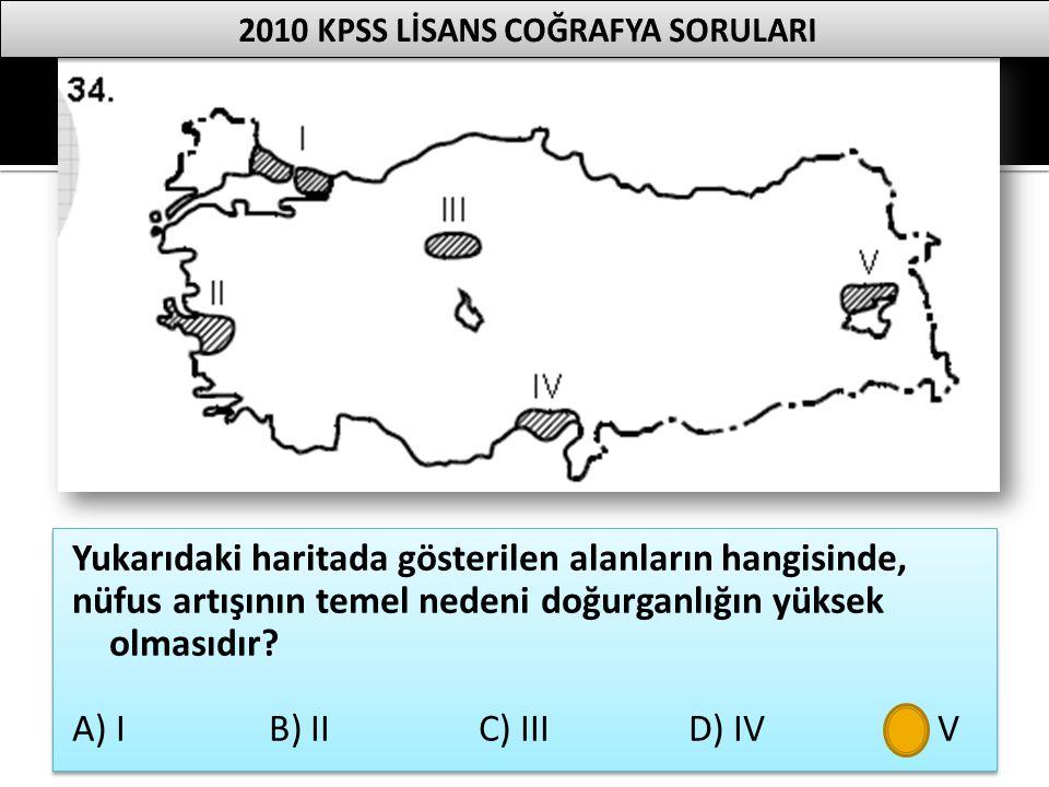 Yukarıdaki haritada gösterilen alanların hangisinde, nüfus artışının temel nedeni doğurganlığın yüksek olmasıdır? A) I B) II C) III D) IV E) V Yukarıd