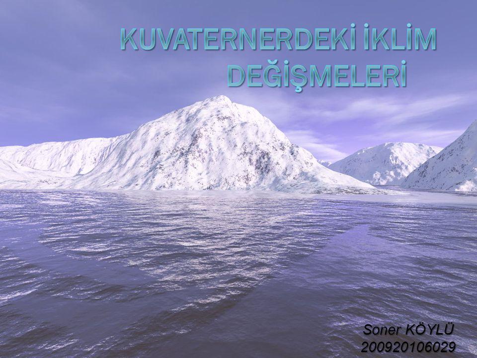 Kuvaterner:  Günümüzden yaklaşık 2.5 milyon yıl önce kapsayan Jeolojik bir çağdır.