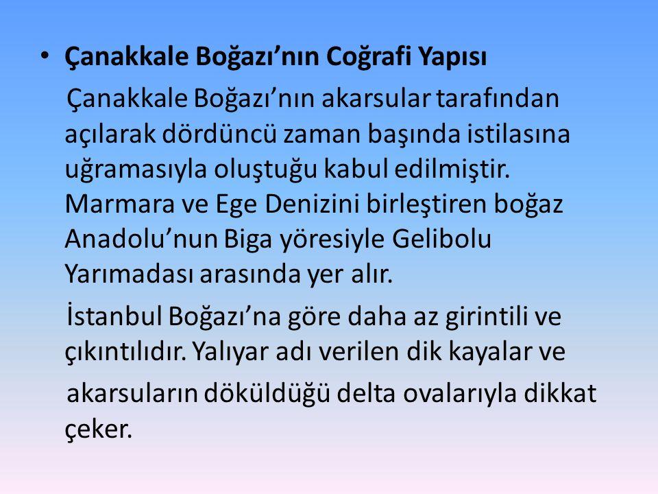• Bugün de; Türkiye Cumhuriyeti için Boğazlar ayrı bir önem arz eder.