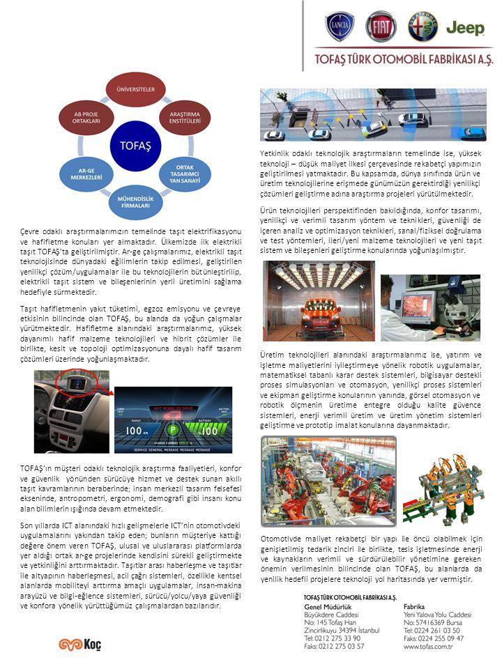 Çevre odaklı araştırmalarımızın temelinde taşıt elektrifikasyonu ve hafifletme konuları yer almaktadır.
