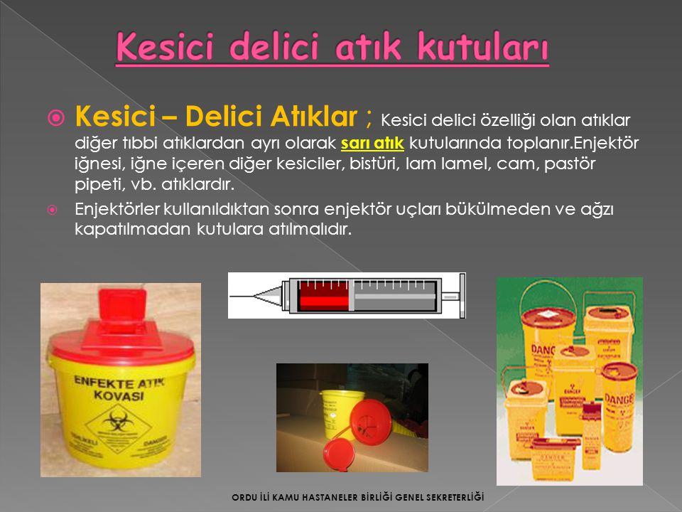  Kesici – Delici Atıklar ; Kesici delici özelliği olan atıklar diğer tıbbi atıklardan ayrı olarak sarı atık kutularında toplanır.Enjektör iğnesi, iğn