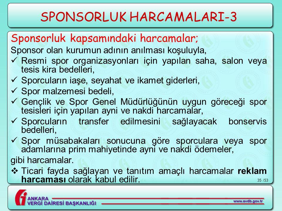 /5335 SPONSORLUK HARCAMALARI-3 Sponsorluk kapsamındaki harcamalar; Sponsor olan kurumun adının anılması koşuluyla,  Resmi spor organizasyonları için