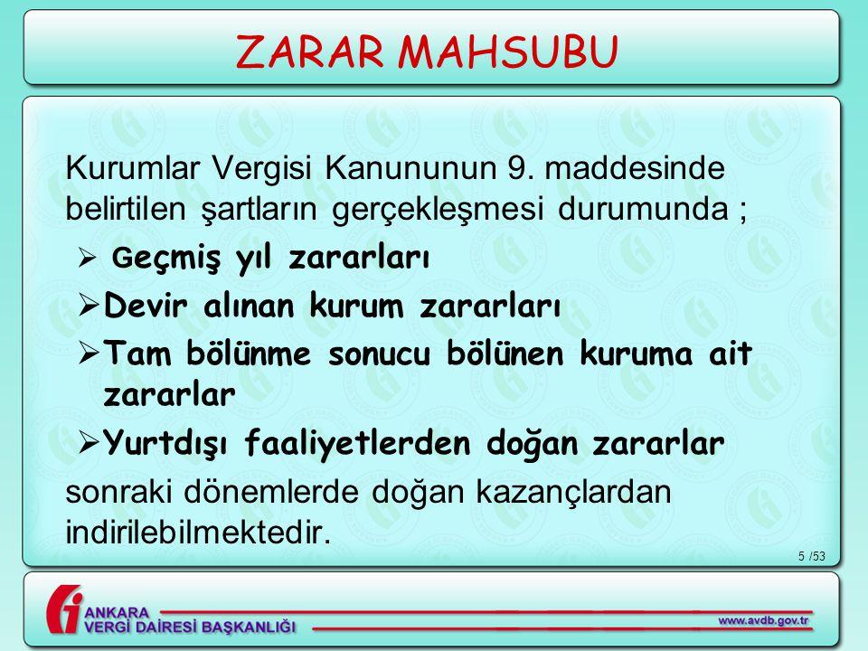 /535 ZARAR MAHSUBU Kurumlar Vergisi Kanununun 9. maddesinde belirtilen şartların gerçekleşmesi durumunda ;  G eçmiş yıl zararları  Devir alınan kuru