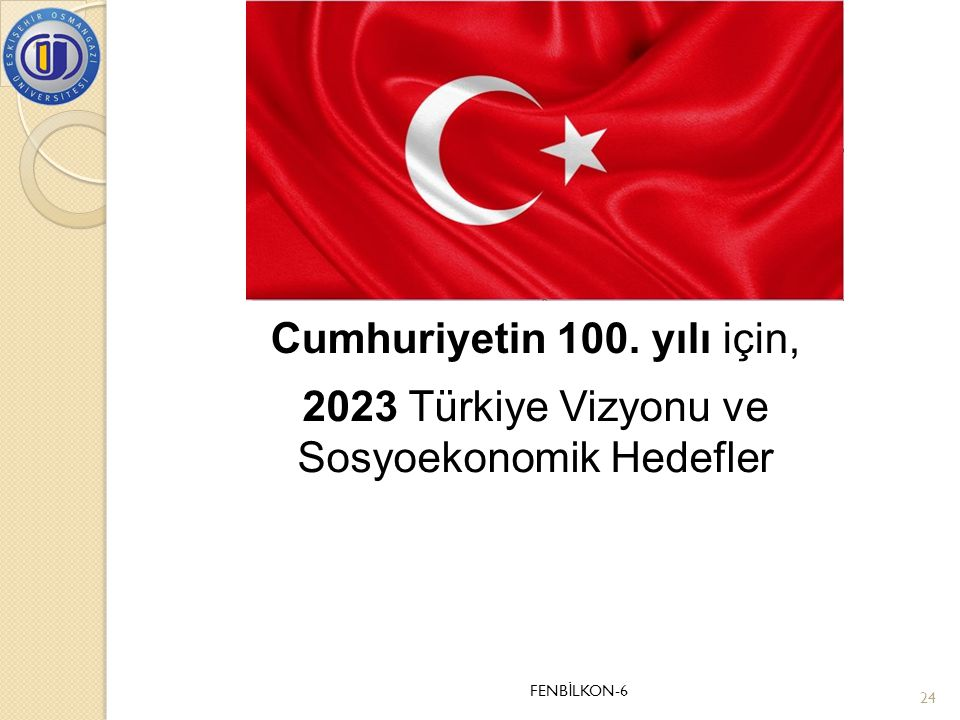 2023 Türkiye Vizyonu ve Sosyoekonomik Hedefler  Cumhuriyetin 100.