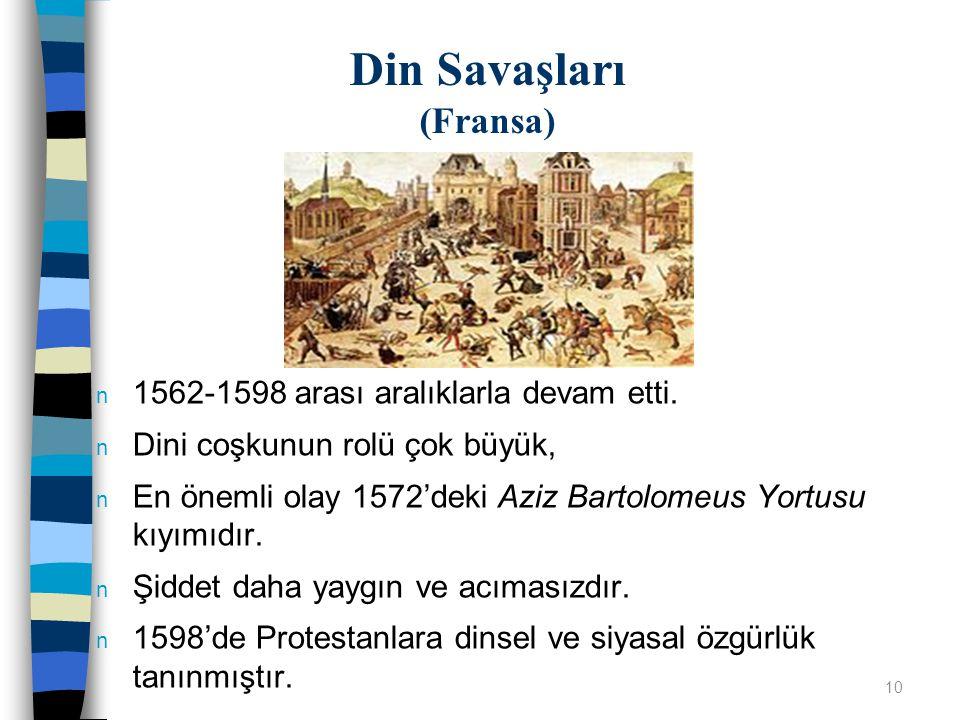 n 1562-1598 arası aralıklarla devam etti. n Dini coşkunun rolü çok büyük, n En önemli olay 1572'deki Aziz Bartolomeus Yortusu kıyımıdır. n Şiddet daha