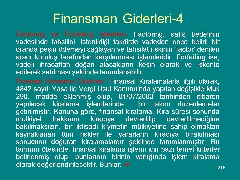 215 Finansman Giderleri-4 Faktoring ve Forfaiting İşlemleri: Factoring, satış bedelinin vadesinde tahsilini, istenildiği takdirde vadeden önce belirli