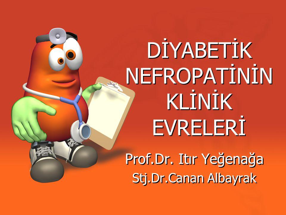 Diyabetik Nefropati •Diabetik nefropati (DN) olarak adlandırılan klinik sendrom; •Persistan albuminüri •Kan basıncında yükselme •Glomerül filtrasyon hızında (GFR) progresif azalma •Kardiyovasküler morbidite ve mortalitede artış ile karakterizedir.