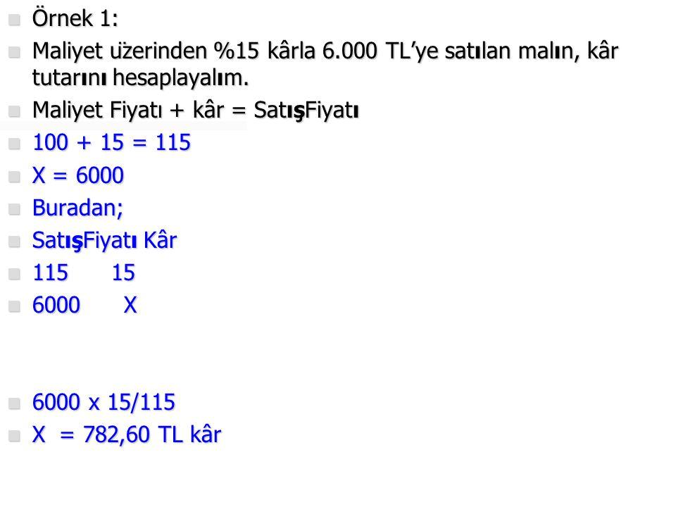  Örnek 2:  3.000 TL maliyeti olan bir mal, maliyet üzerinden %20 kârla satılmıştır.