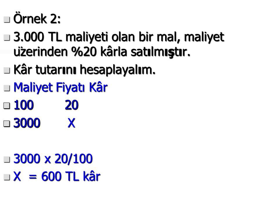  Örnek 3:  8.000 TL maliyetindeki mal, maliyet fiyatıüzerinden %10 zararla satılmıştır.