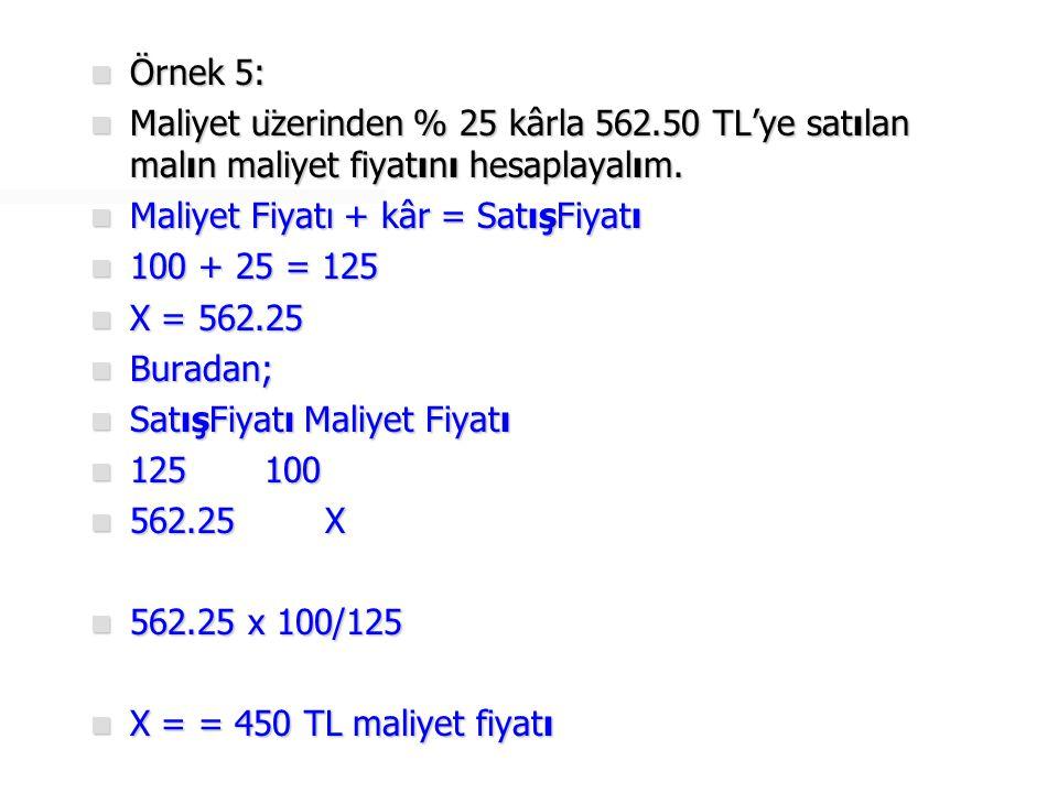  Örnek 6:  2 000 TL maliyetindeki mal, maliyet üzerinden % 20 kârla satılmıştır.