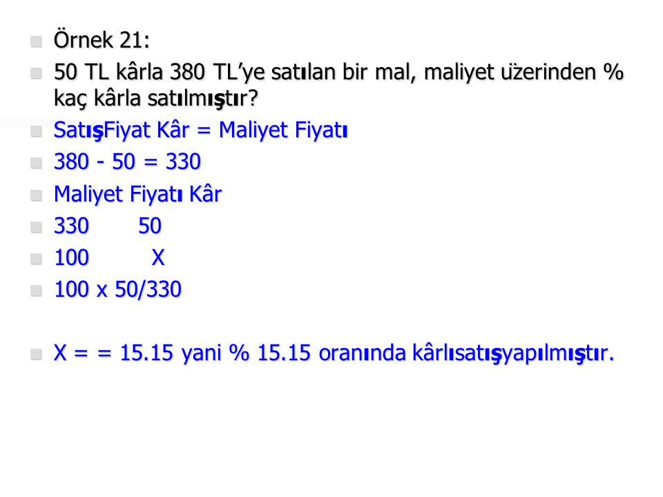  Örnek 22:  70 TL zararla 230 TL'ye satılan mal, satışüzerinden % kaç zararla satılmıştır?