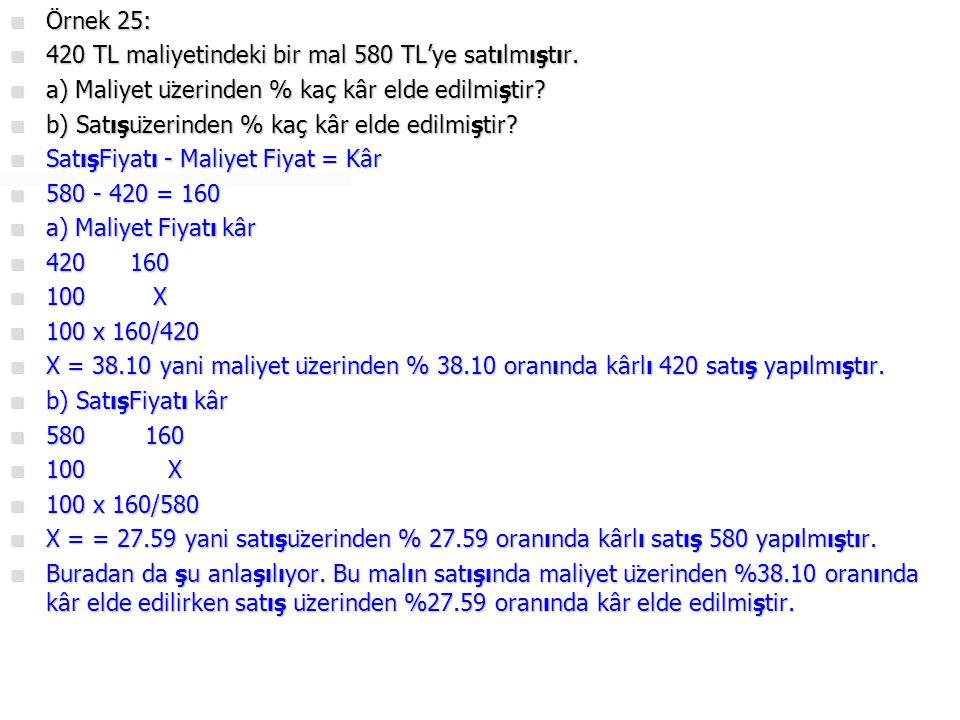  Örnek 26:  700 TL maliyetindeki bir mal 500 TL'ye satılmıştır.