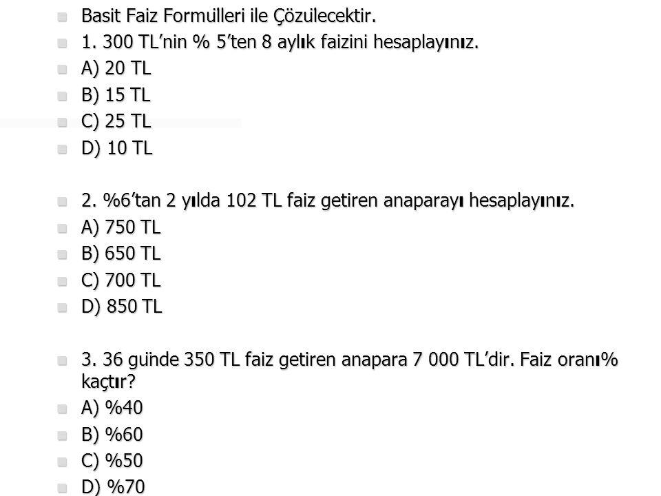  4.86.40 TL faizin anaparası 720 TL'dir. Faiz oranı % 48.