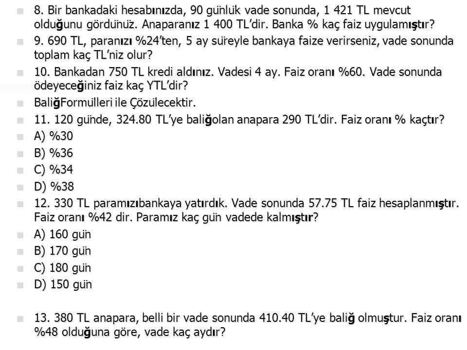  14.2 yılda 1.110 TL'ye baliğolan anapara 750 TL'dir.