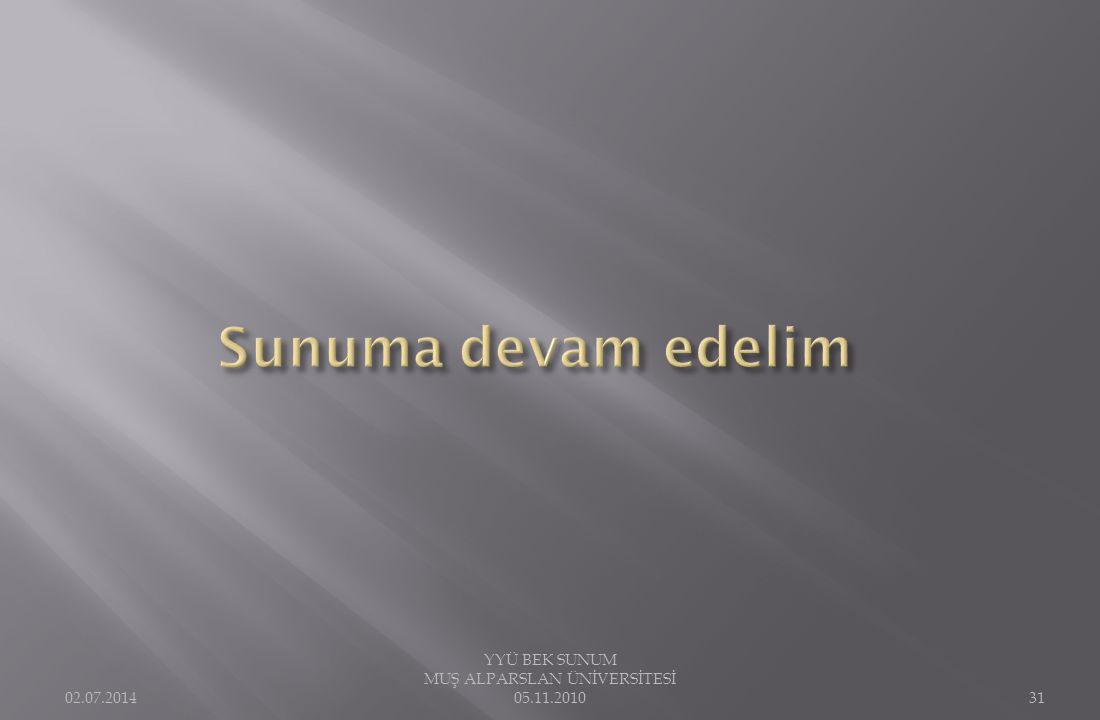 02.07.2014 YYÜ BEK SUNUM MUŞ ALPARSLAN ÜNİVERSİTESİ 05.11.201031