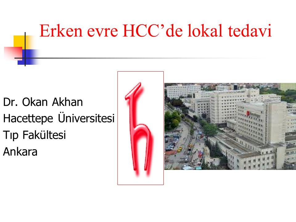 Erken evre HCC'de lokal tedavi Dr. Okan Akhan Hacettepe Üniversitesi Tıp Fakültesi Ankara