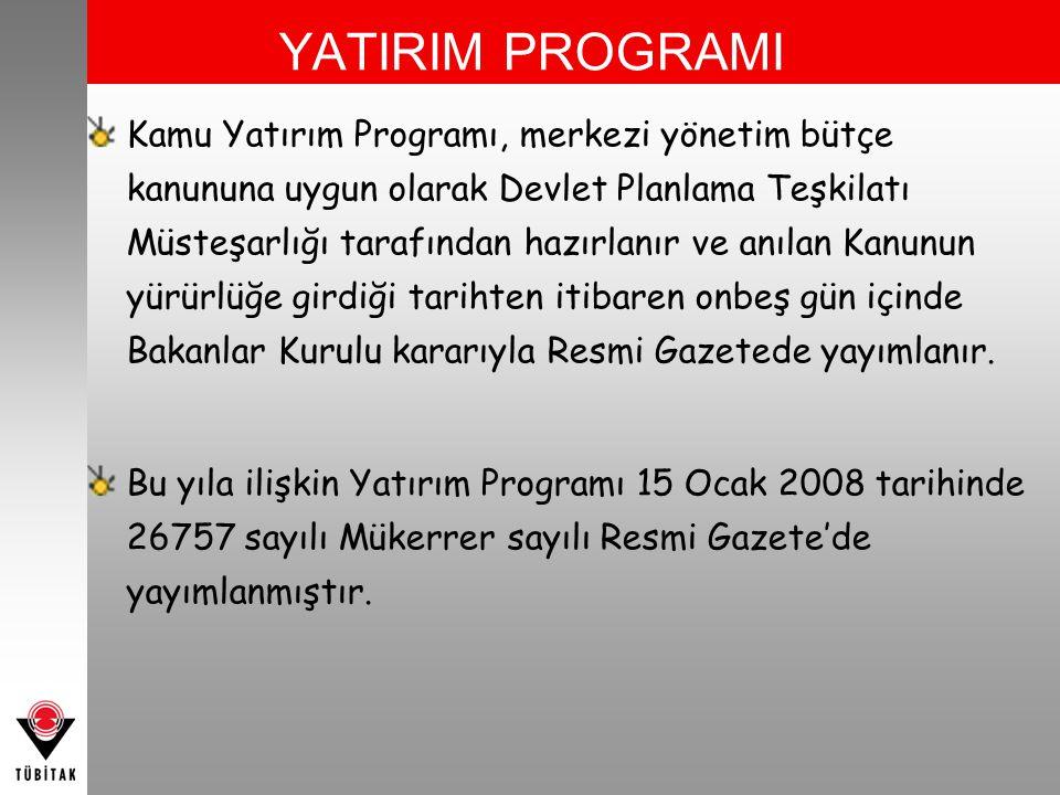 YATIRIM PROGRAMI Kamu Yatırım Programı, merkezi yönetim bütçe kanununa uygun olarak Devlet Planlama Teşkilatı Müsteşarlığı tarafından hazırlanır ve an