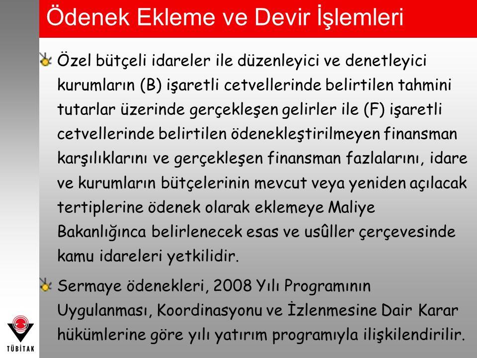 Ödenek Ekleme ve Devir İşlemleri Türkiye Bilimsel ve Teknolojik Araştırma Kurumu bütçesinin 40.08.33.00-01.4.1.