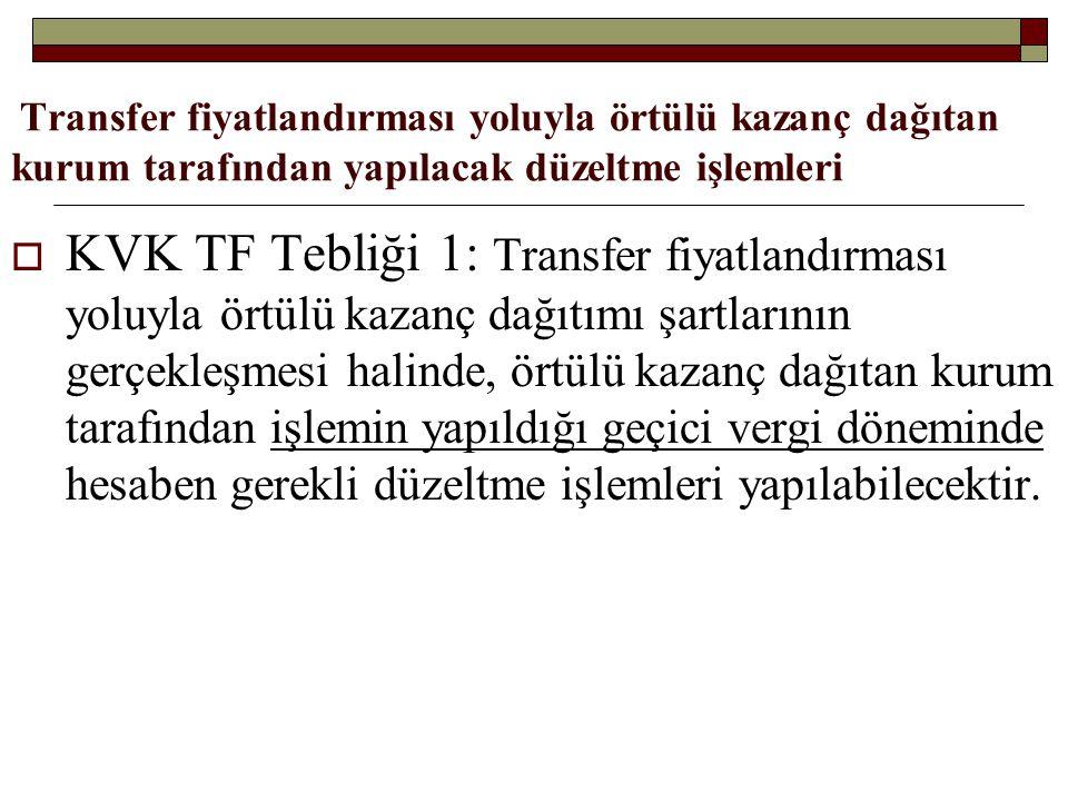 Transfer fiyatlandırması yoluyla örtülü kazanç dağıtan kurum tarafından yapılacak düzeltme işlemleri  KVK TF Tebliği 1: Transfer fiyatlandırması yolu