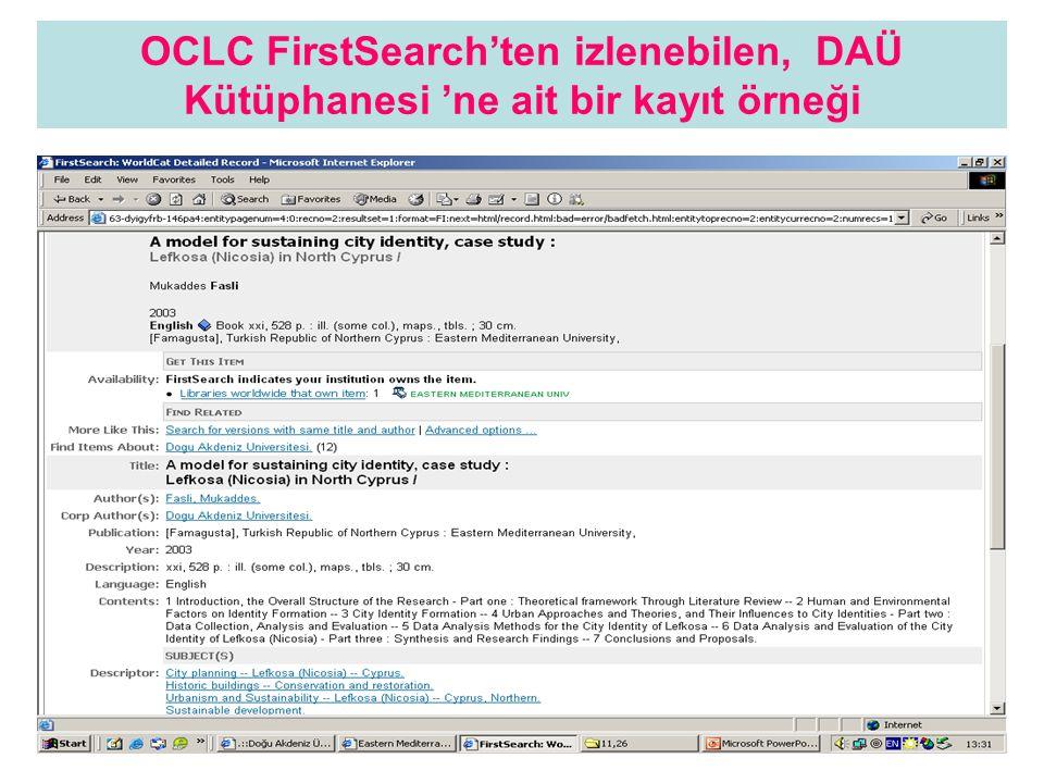OCLC FirstSearch'ten izlenebilen, DAÜ Kütüphanesi 'ne ait bir kayıt örneği